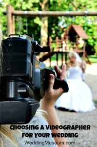 Choosing A Videographer For Your Wedding
