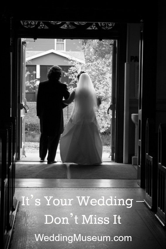 It's Your Wedding – Don't Miss It