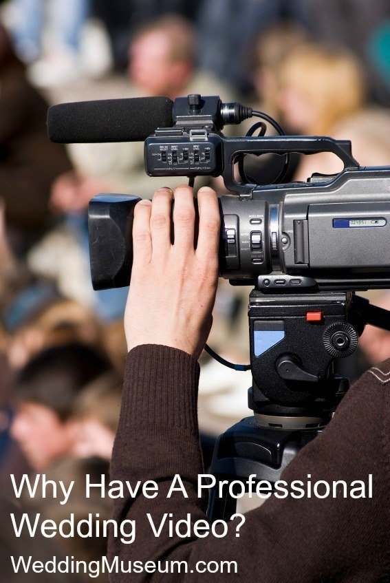 Why Have A Professional Wedding Video