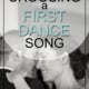 choosing a first dance song