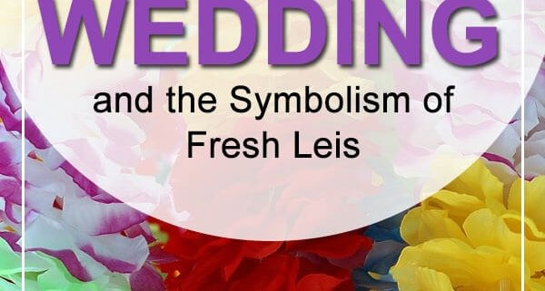 hawaiian themed wedding leis meaning