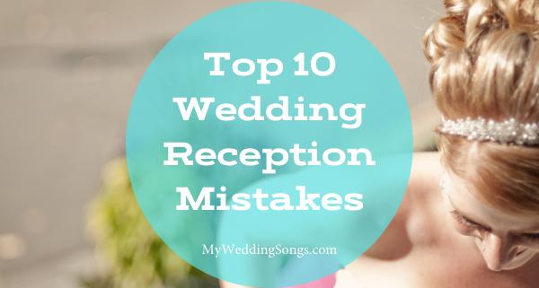 wedding reception mistakes