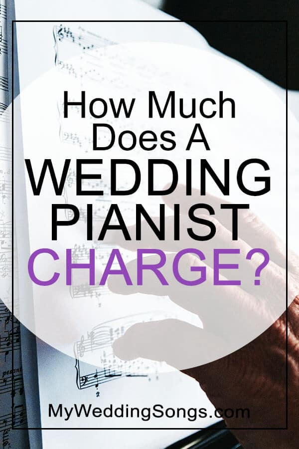 How Much Does A Wedding Pianist Charge -My Wedding Songs