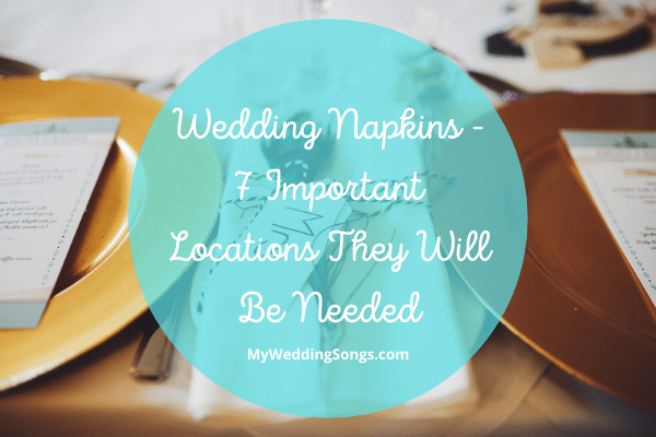 Wedding Napkin Locations They Will Be Needed