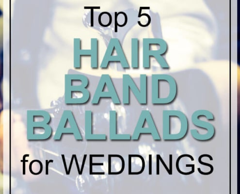 Top 5 Hair Band Ballads for weddings