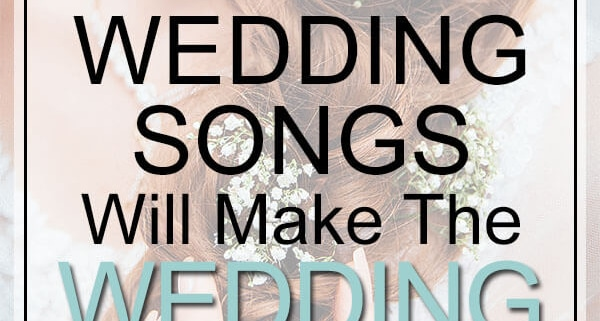 wedding songs make special wedding