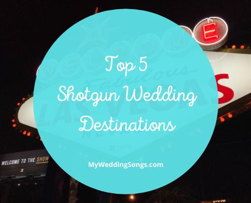 Shotgun Wedding Destinations