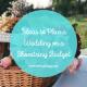 Ideas to Plan a Wedding