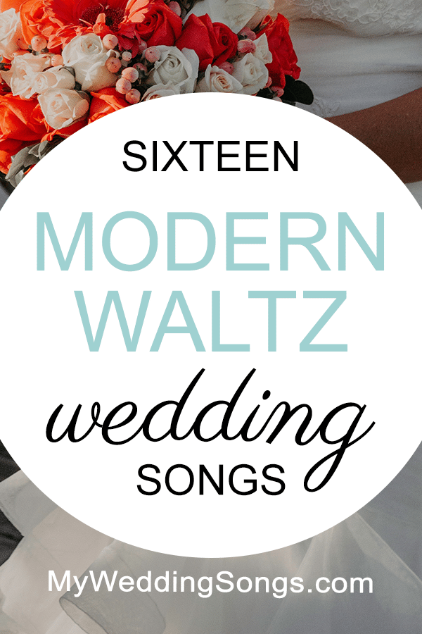 16 Modern Waltz Wedding Songs - Song List