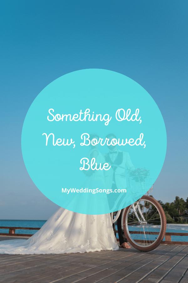 Something Old New Borrowed Blue
