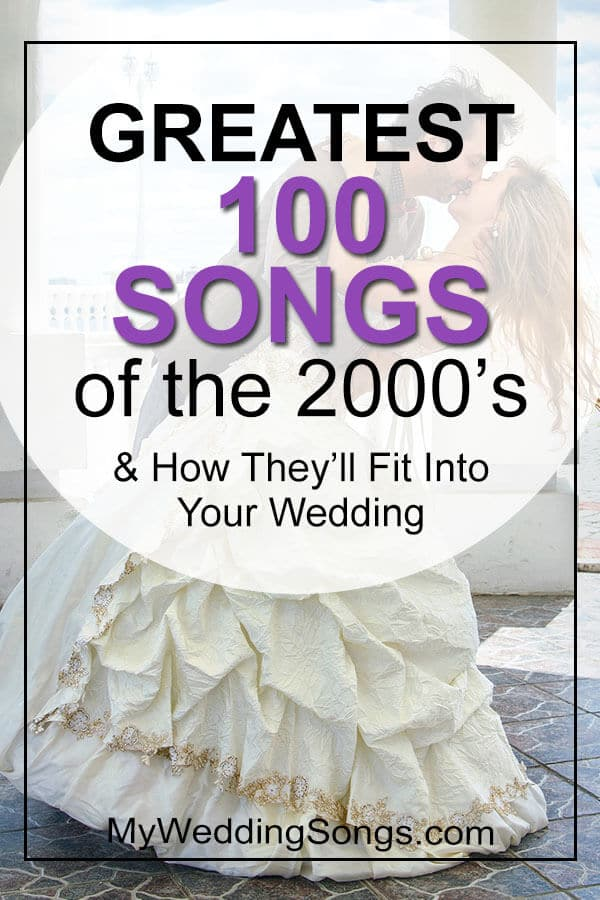 Good Wedding Songs.Greatest Songs Of The 2000s As Wedding Songs