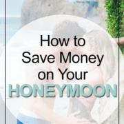 Save Money On Your Honeymoon