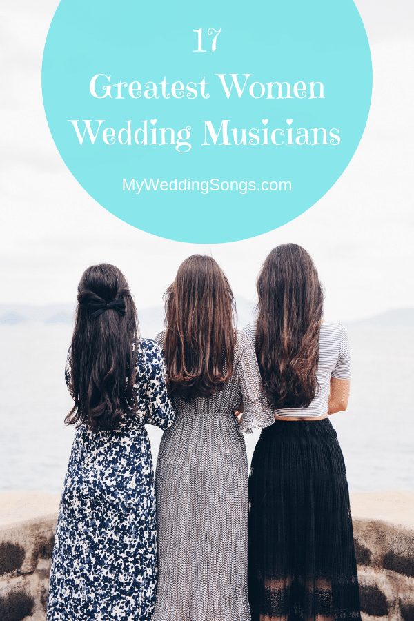 17 Greatest Women Wedding Musicians