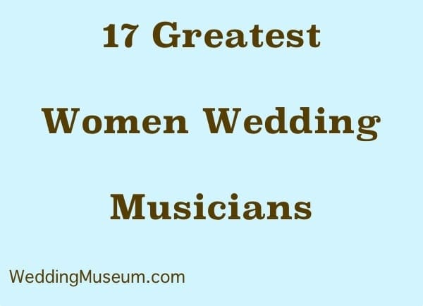 greatest women wedding musicians