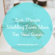 Last Minute Wedding Favor Ideas
