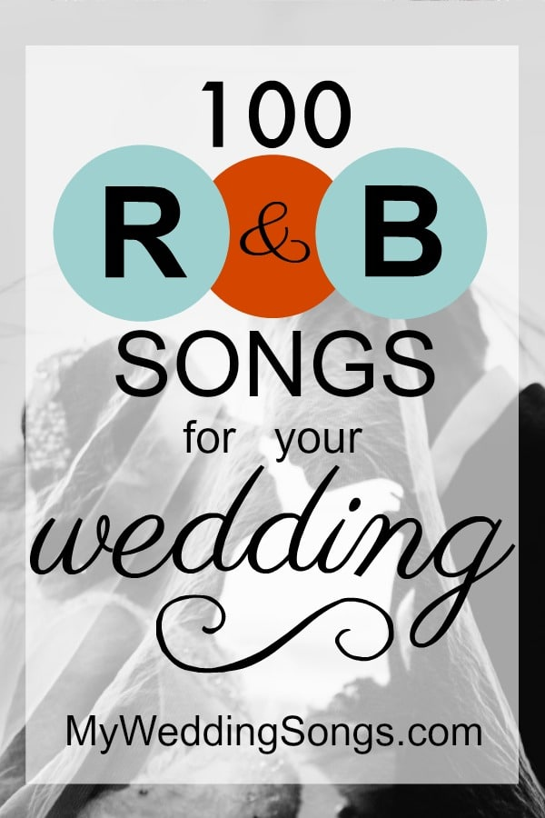The 100 Best R&B Songs For Weddings, 2019 | My Wedding Songs