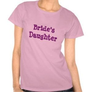 Bride's Daughter T-Shirt