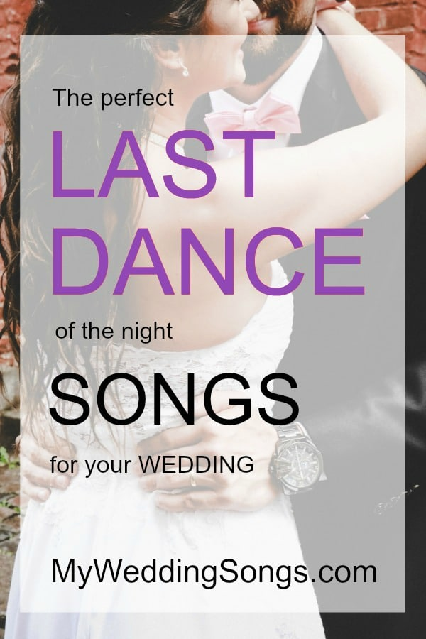 75 Best Last Dance Songs To End The Night 2018 My Wedding Songs