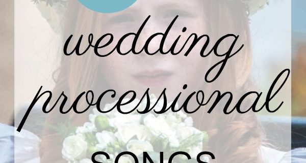Wedding Processional Songs.The 100 Best Processional Songs 2019 My Wedding Songs