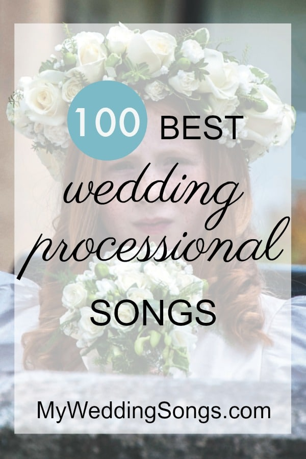The 100 Best Processional Songs 2018 My Wedding Songs