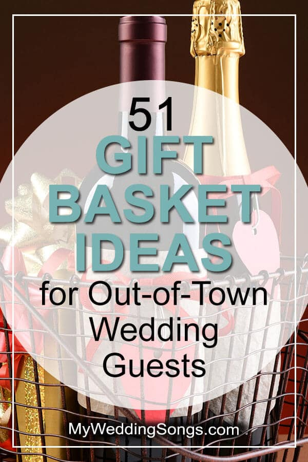 Gift Basket Ideas of Out-of-Town Wedding Guests