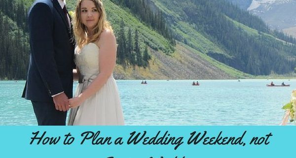 Plan a Wedding Weekend