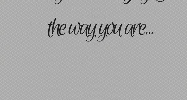 just the way you are song quote