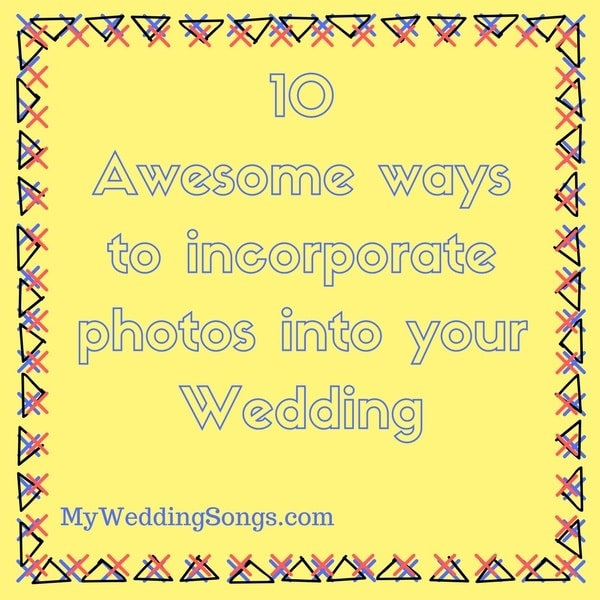 incorporate photos into your wedding