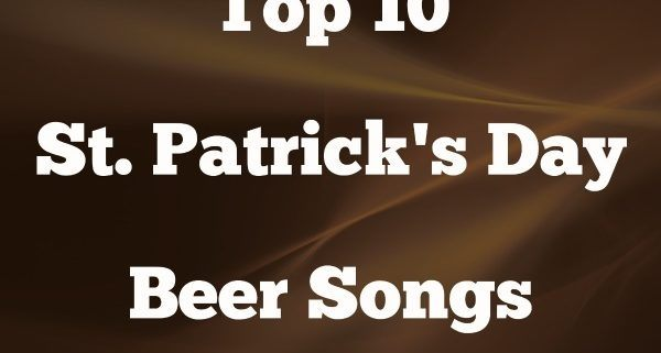 St. Patrick's Day Beer Songs