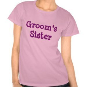 Groom's Sister T-Shirt