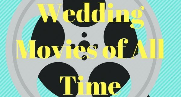 all-time wedding movies