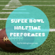 Super Bowl Halftime Performers