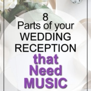 parts of your wedding reception needing music