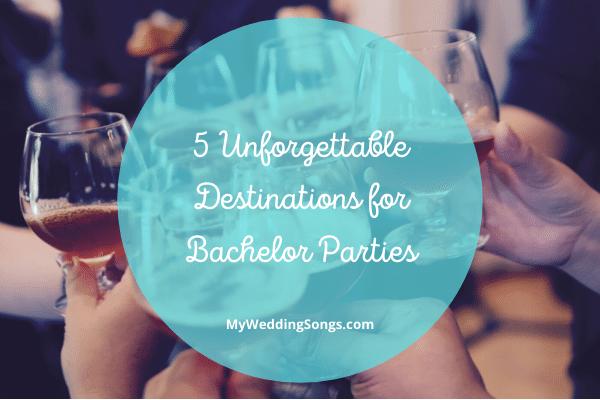 Destinations for Bachelor Parties