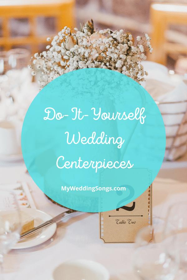 Do-It-Yourself Wedding Centerpieces