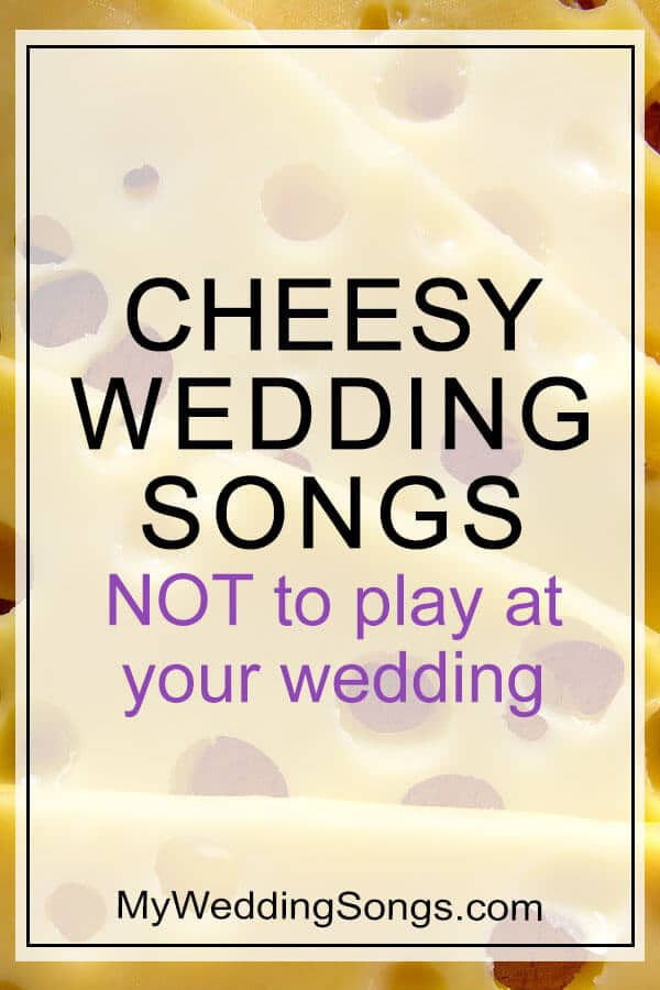 Cheesy Wedding Songs Not To Play At Your Wedding