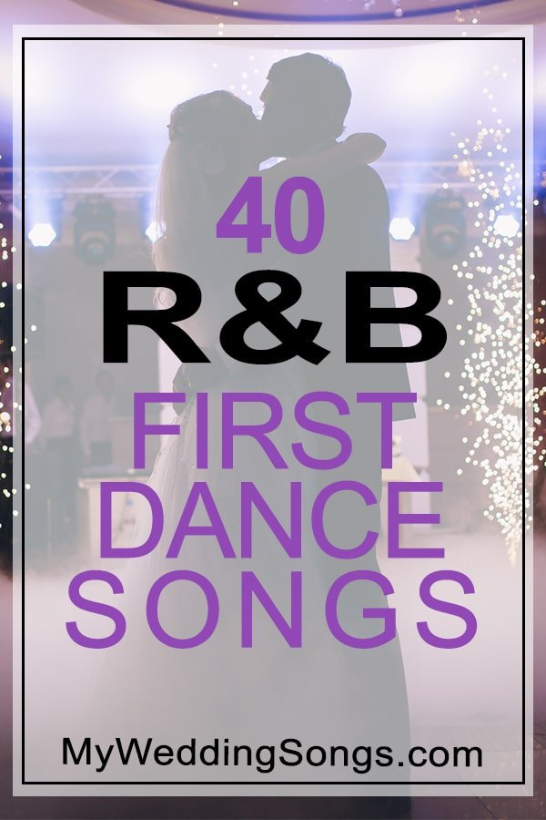 40 R&B First Dance Songs To Share Your Love For Each Other