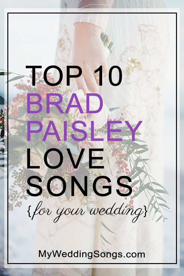 Brad Paisley Love Songs For Weddings Top 10 Song List