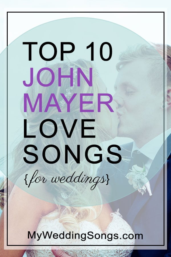 John Mayer Love Songs For Weddings Top 10 Song List