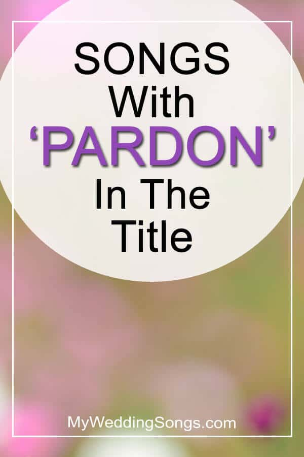 pardon songs