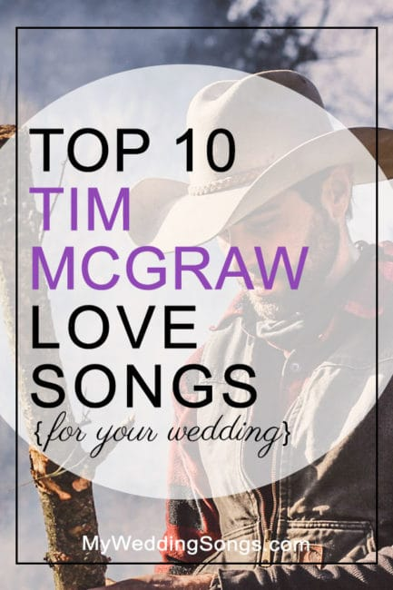 tim mcgraw love songs for weddings top 10 song list. Black Bedroom Furniture Sets. Home Design Ideas