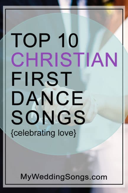 Top 10 Great Christian First Dance Songs Celebrating Love