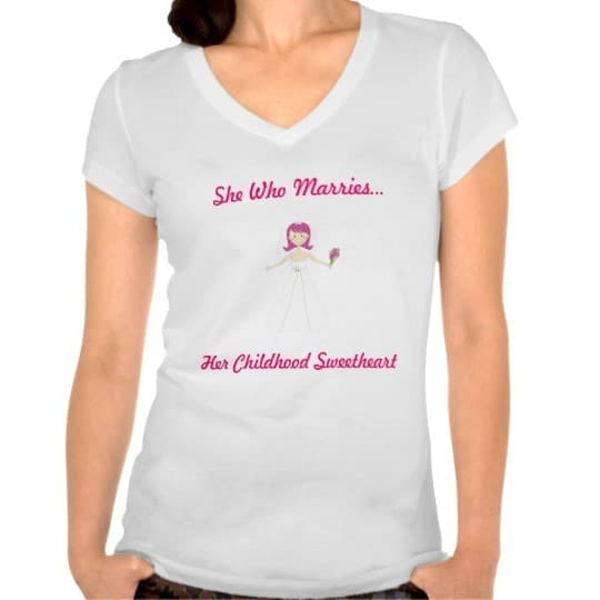 she who marries her childhood sweetheart t shirt