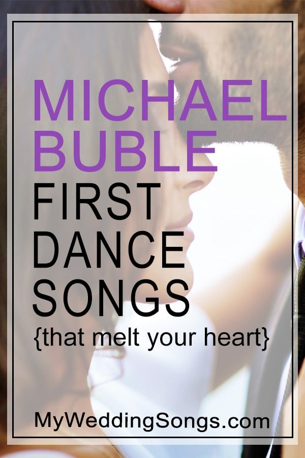 Michael Buble First Dance Songs That Melt Your Heart