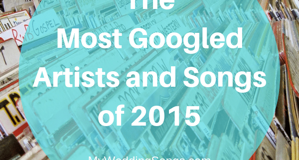 Most Googled Songs and Artists of 2015