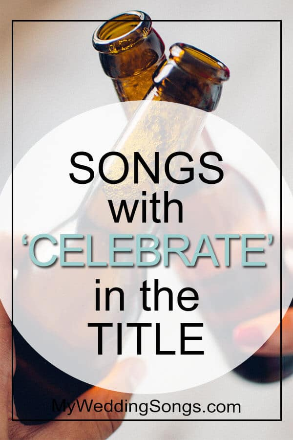 songs with celebrate in the title