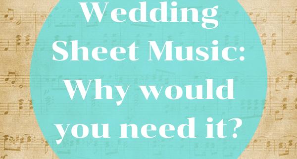 wedding sheet music needed