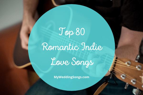 Romantic Indie Love Songs