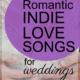 romantic indie love songs for weddings