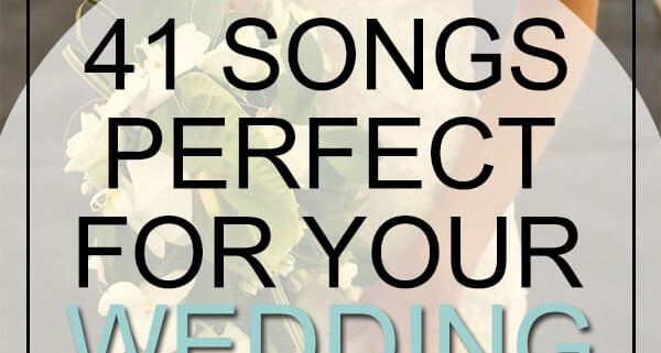 songs perfect for wedding playlist